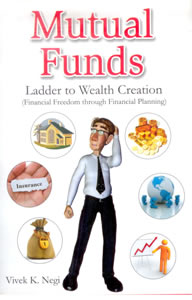 Mutual Funds - Ladder to Wealth Creation (Financial Freedom Through Financial Planing)