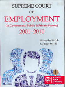 Supreme Court on Employment (in Goverment, Public & Private Sectors) 2001-2010 (in 2 Vols.)