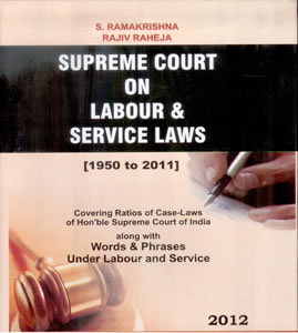 Supreme Court on Labour and Service Laws 1950-2011