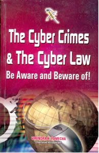 The Cyber Crimes & the Cyber Law - Be Aware and Beware of!