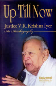 Up Till Now - An Autobiography of Justice V.R.Krishna Iyer