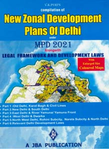 Compilation of New ZONAL DEVELOPMENT PLANS of Delhi - alongwith Legal Framework and Development Laws (With printed Colour Maps & a CD of Maps)