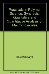 Practicals in Polymer Science: Synthesis, Qualitative and Quantitative Analysis of Macromolecules