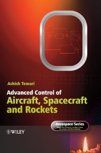 Advanced Control of Aircraft, Spacecraft & Rockets (HB)