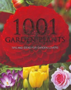 1001 Garden Plants - Tips and Ideas for Garden Lovers