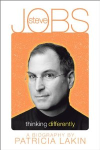 Steve Jobs: Thinking Differently A Biography
