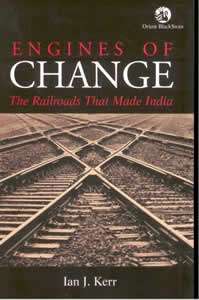Engines of Change - The Railroads That Made India