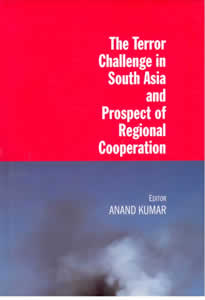 The Terror Challenge in South Asia and Prospect of Regional Cooperation