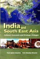India and South East Asia - Cultural, Economic and Strategic Linkages