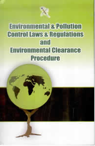 Environmental & Pollution Control Laws and Regulations and Environmental Clearance Procedure