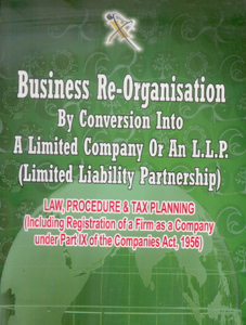 Business Re-Organisation by Conversion into a Limited Company or an L.L.P. (Limited Liability Partnership)