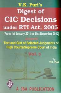 Digest of CIC Decisions under the RTI Act (Vol.5 - 1st January 2011 to December 2012)