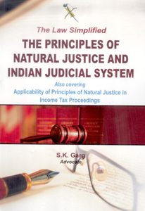 The Law Simplified - The Principles of Natural Justice and Indian Judicial System