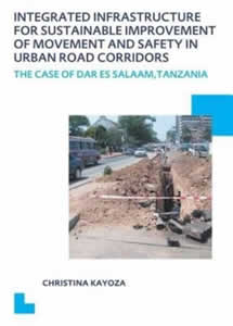 Integrated Infrastructure for Sustainable Improvement of Movement and Safety in Urban Road Corridors - UNESCO-IHE PhD Thesis