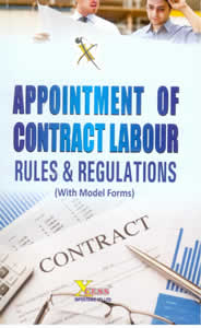 Appointment of Contract Labour - Rules & Regulations (with Model Forms)