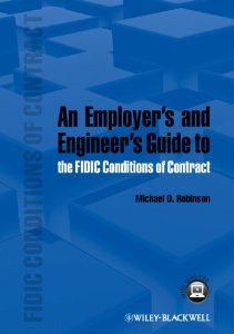 An Employers and Engineers Guide to the FIDIC Conditions of Contract