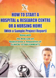 How to Start a Hospital & Research Centre or a Nursing Home (with a Sample Project Report)