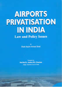 Airports Privatisation in India - Law and Policy Issues