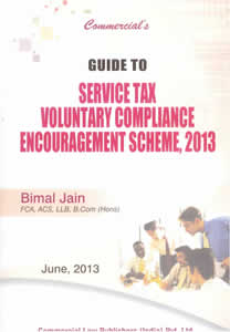 Guide to Service Tax Voluntary Compliance Encouragement Scheme, 2013