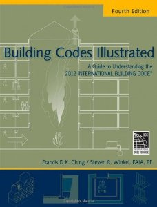 Building Codes Illustrated - A Guide to Understanding the 2012 International Building Code