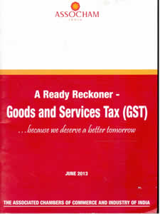 A Ready Reckoner - Goods and Service Tax (GST)