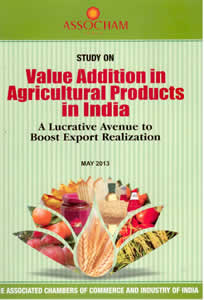 Study on Value Addition in Agriculture Products in India - A Lucrative Avenue to Boost Export Realization