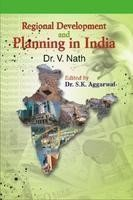 Regional Development and Planning in India (Selected Essays by V. Nath)