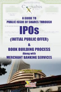 A Guide to Public Issue of Shares Through IPOS & Book Building Process Alongwith Merchant Banking Services