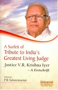 A Surfeit of Tribute to Indias Greatest Living Judge - Justice V.R. Krishna Iyer - A  Festschrift