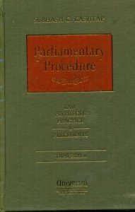 PARLIAMENTARY PROCEDURE - Law, Privileges, Practice & Precedents