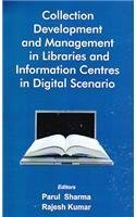 Collection Dvevelopment and Management in Libraries and Information Centres in Digital Scenario