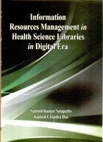 Information Resources Management in Health Science Libraries in Digital Era