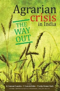 Agrarian Crisis in India : The Way Out