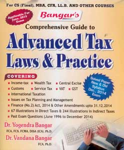 Comprehensive Guide to Advanced Tax Laws & Practice (for CS (Final), MBA, CFA, LL.B. and other Courses) (as applicable for June, 2015 Exam)