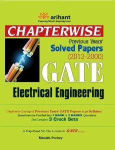 GATE Electrical Engineering: Chapterwise Previous Years Solved Papers (2000 - 2013)