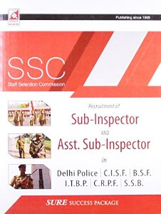 SSC (Staff Selection Commission) Recruitment of Sub-Inspectors And Asst. Sub -Inspector in Delhi Police / C.I.S.F. / B.S.F. / I.T.B.P. / C.R.P.F / S.S.B.