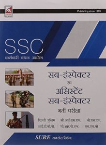 SSC (Staff Selection Commission) Recruitment of Sub-Inspectors And Asst. Sub -Inspector in Delhi Police / C.I.S.F. / B.S.F. / I.T.B.P. / C.R.P.F / S.S.B.( In Hindi)
