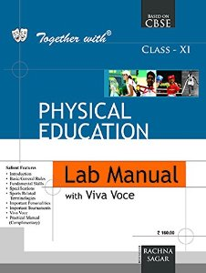 Together With Physical Education for Class XI (Lab Manual With Viva Voce & Practical Manual)