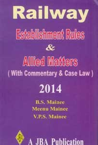 RAILWAY Establishment Rules & Allied Matters (With Commentary & Case Law)