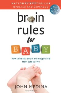 Brain Rules for Baby, Updated and Expanded : How to Raise a Smart and Happy Child from Zero to Five
