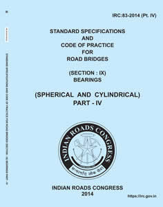 Standard Specifications and Code of Practice for Road Bridges, Section 9 - Bearings (Spherical and Cylindrical) (IRC-83-2014, Part-IV)