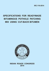 Specifications for Readymade Bituminous Pothole Patching Mix Using Cut-Back Bitumen (IRC:116-2014)