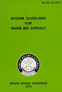 Interim Guidelines for Warm Mix Asphalt (IRC:SP:101-2014)