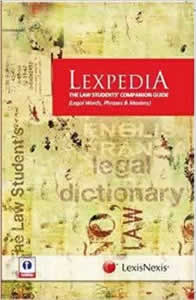 LEXPEDIA -  The Law Students Companion Guide: Legal Words, Phrases, Maxims