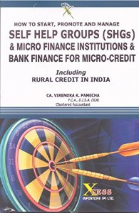 How to Start, Promote and Manage Self Help Groups (SHGs) & Micro Finance Institutions & Bank Finance For Micro-Credit