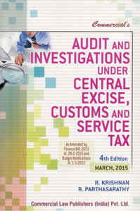 Audit and Investigations Under Central Excise, Customs & Service Tax