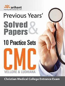 CMC (Christian Medical College) Entrance Exam (Vellore & Ludhiana) Previous Papers Solved Papers & 10 Practice Sets