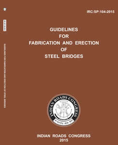 Guidelines for Fabrication and Erection of Steel Bridges (IRC:SP:104-2015)