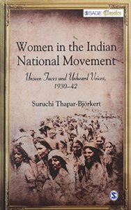 Women in the Indian National Movement  Unseen Faces and Unheard Voices, 193042