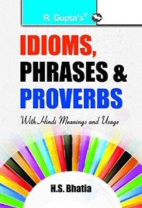 Idioms, Phrases and Proverbs with Hindi Meaning and Usage
